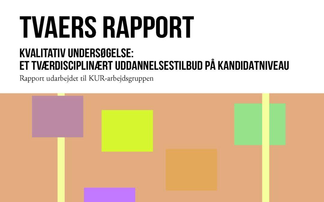 TVAERS RAPPORT: Tværdisciplinært uddannelsestilbud på kandidatniveau