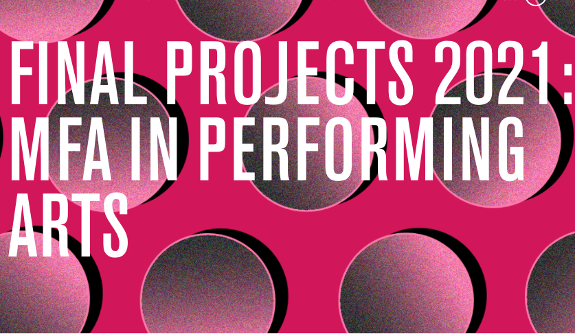 FINAL PROJECTS: MFA in Performing Arts